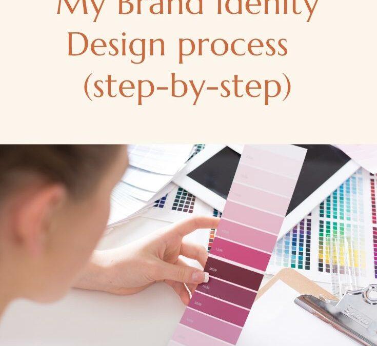 My Brand Design process (step-by-step)