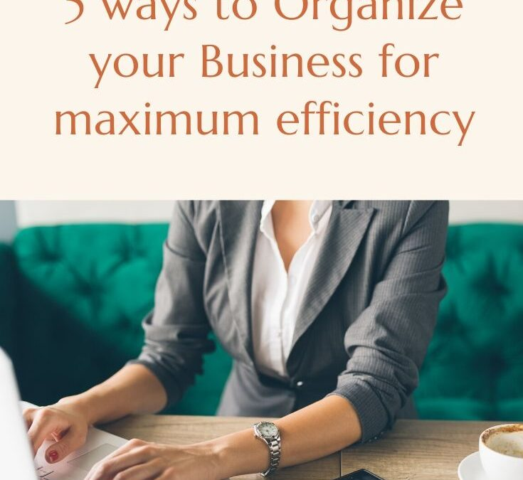 5 ways to Organize your Online Business