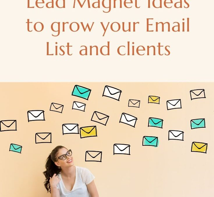 Lead Magnet Ideas to grow your Email List and potential clients