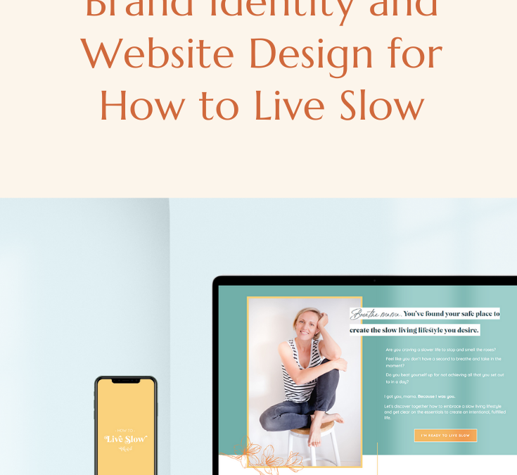 Brand Identity Design and Website Design for How to Live Slow